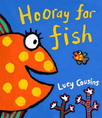 Hooray For Fish! By Cousins, Lucy