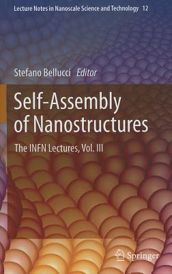 Self-Assembly of Nanostructures By Bellucci, Stefano (EDT)
