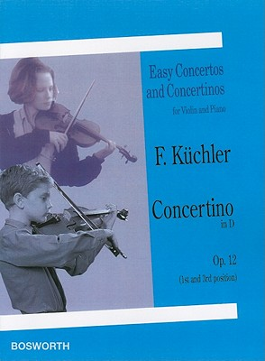 Concertino in D, Op. 12 (1st and 3rd Position) By Kuchler, Ferdinand (COP)